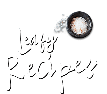 Leafy Recipes